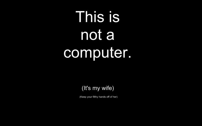 Funny Desktop Wallpaper About Computers And Wife
