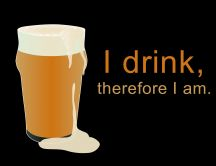 Wallpaper with message - I drink therefore I am