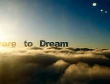 Lives above the clouds - dare your dream