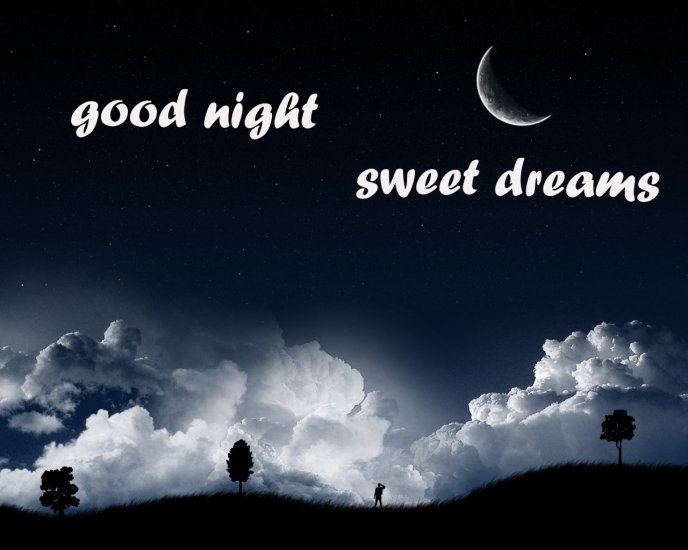 Good night and sweet dreams - fluffy clouds