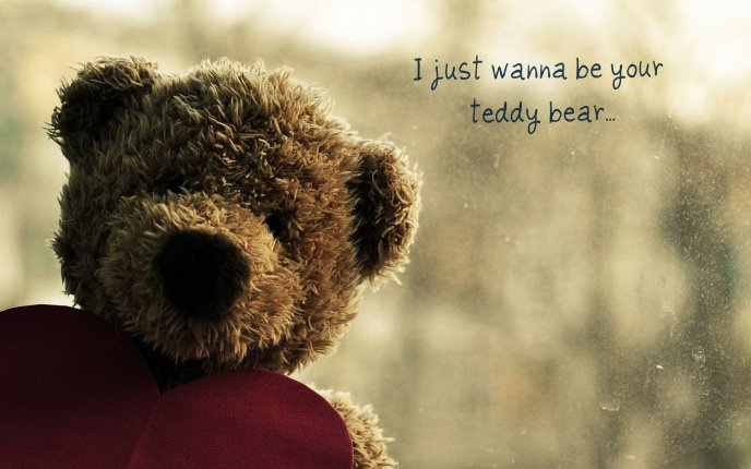 I just wanna be your teddy bear - Happy Mothers Day