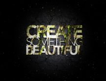 Create something beautiful - abstract HD wallpaper