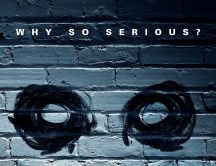 Why so serious - message on the wall