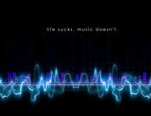 Beautiful music vibrations - life sucks music doesn't