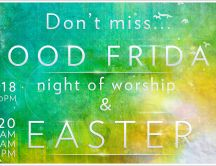 Don't miss Good Friday - Happy Easter Holiday