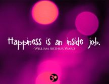 Happiness is an inside job - try it every day