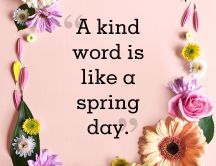 Spring quote for 2020 - A kind word is like a spring day